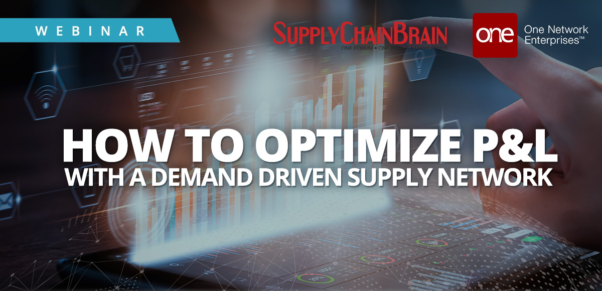 Webinar: How to Optimize Your P&L with a Demand Driven Supply Chain
